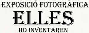 """Exposició Fotogràfica """"Elles ho inventaren"""""""