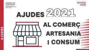 Ajudes al comerç, artesania i consum de la Generalitat Valenciana per al 2021